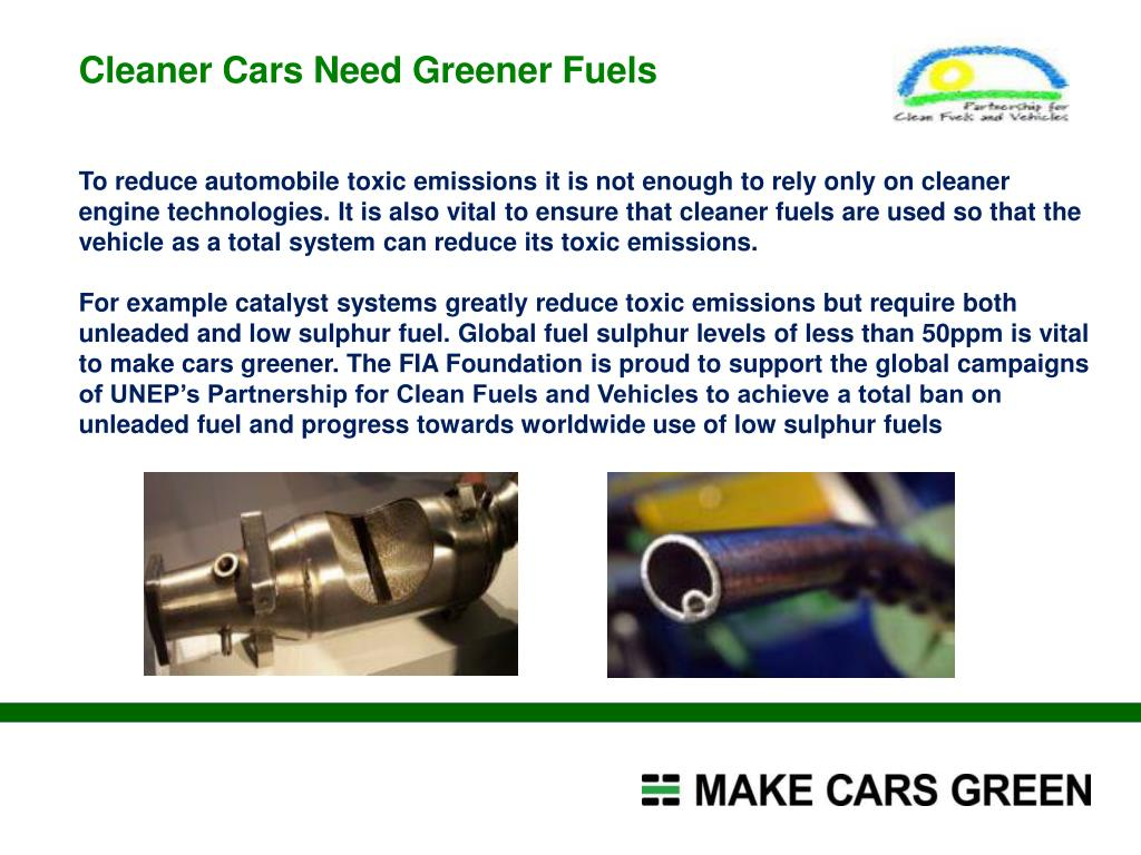 Cleaner Cars Need Greener Fuels