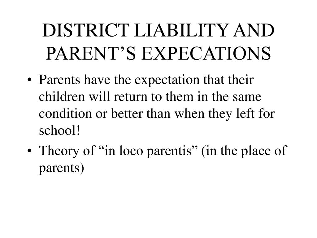 DISTRICT LIABILITY AND PARENT'S EXPECATIONS