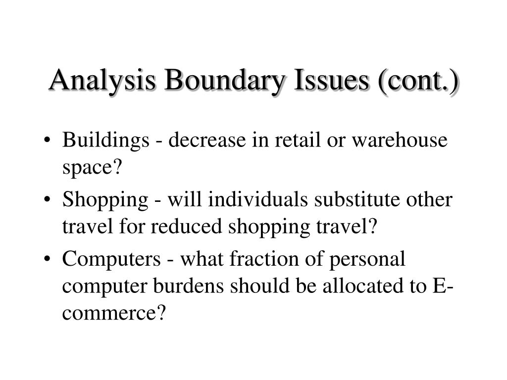 Analysis Boundary Issues (cont.)