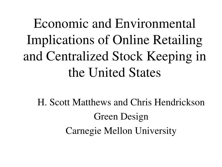 Economic and Environmental Implications of Online Retailing and Centralized Stock Keeping in the Uni...