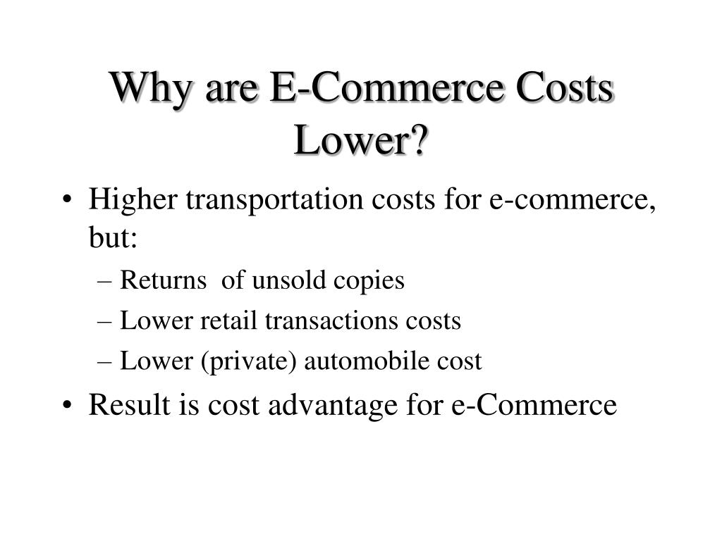 Why are E-Commerce Costs Lower?
