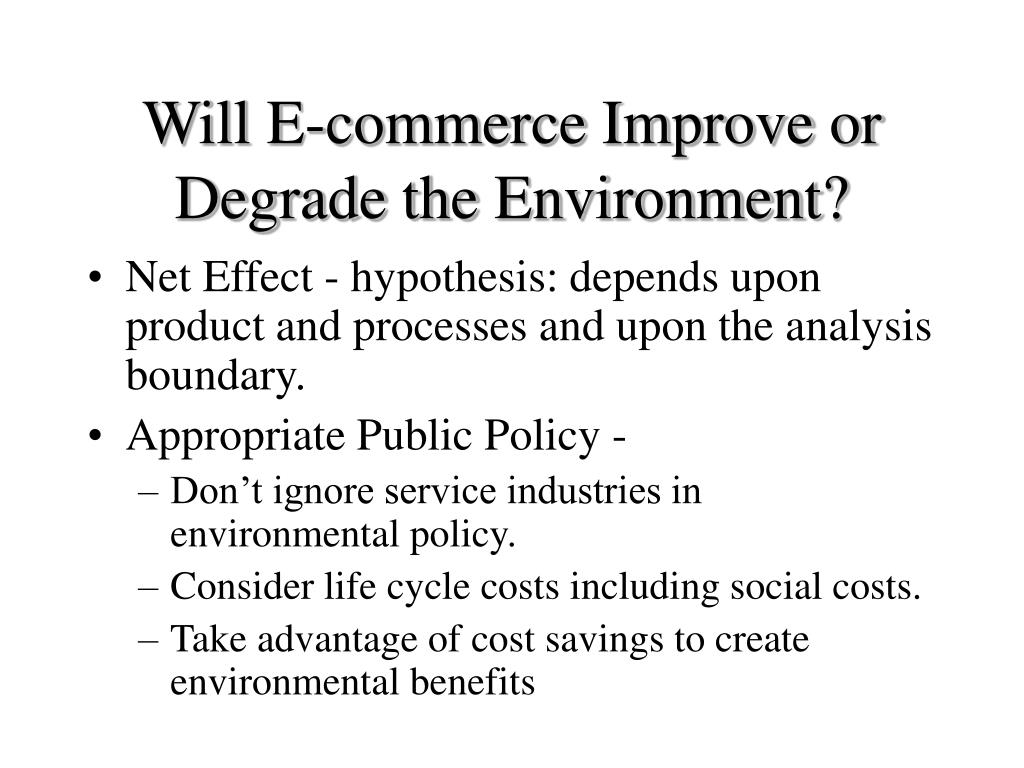 Will E-commerce Improve or Degrade the Environment?