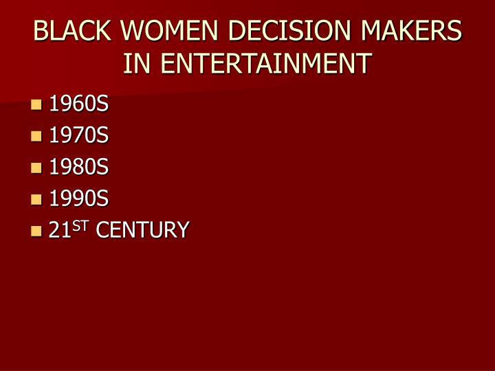 BLACK WOMEN DECISION MAKERS IN ENTERTAINMENT
