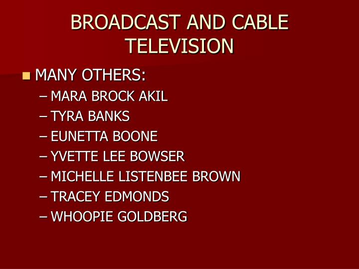 BROADCAST AND CABLE TELEVISION