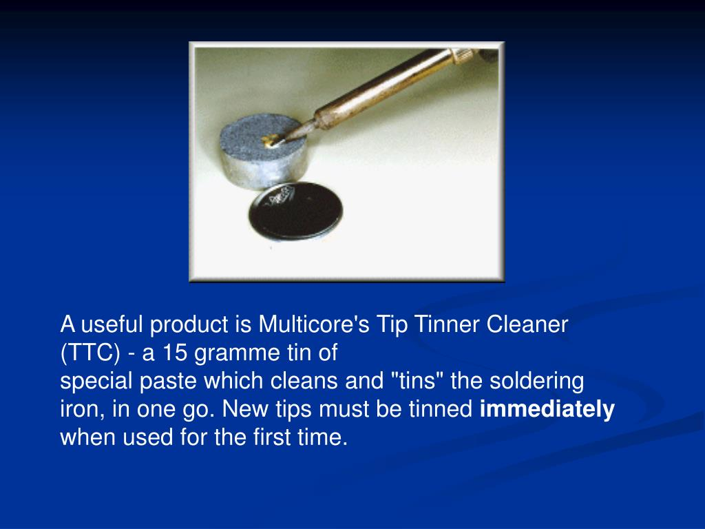 A useful product is Multicore's Tip Tinner Cleaner (TTC) - a 15 gramme tin of
