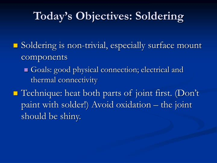 Today s objectives soldering
