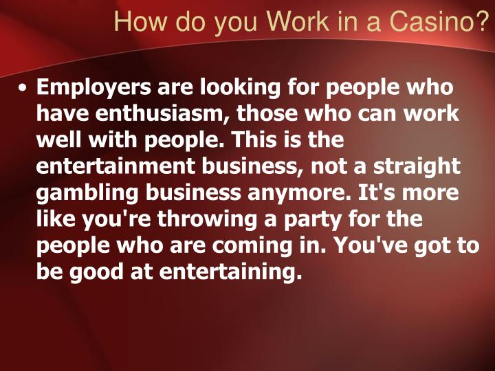 How do you Work in a Casino?