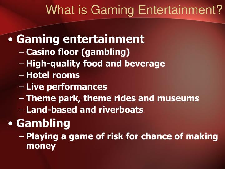 What is Gaming Entertainment?