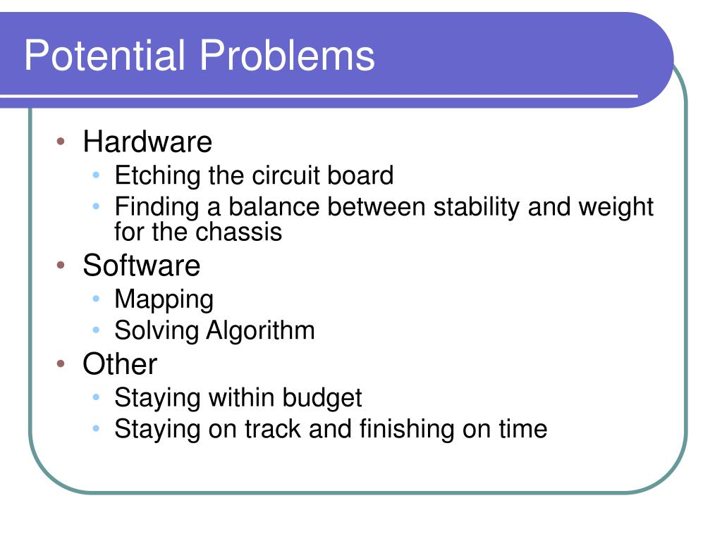 Potential Problems