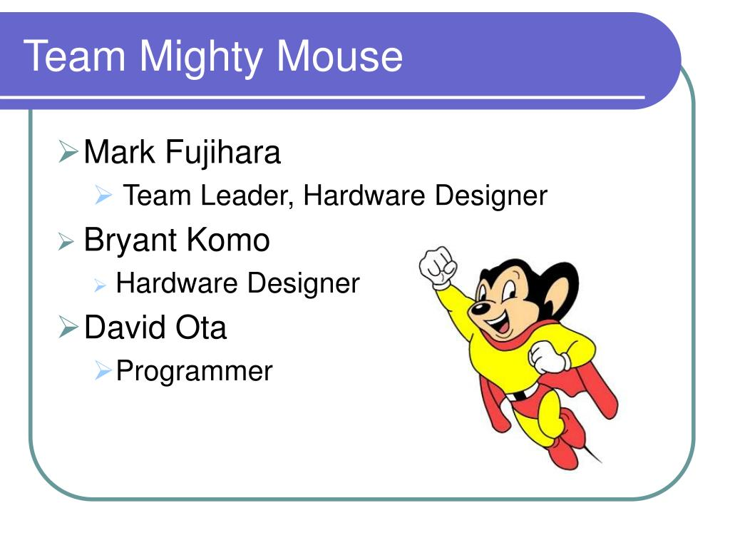 Team Mighty Mouse