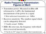 radio frequency transmission figures of merit