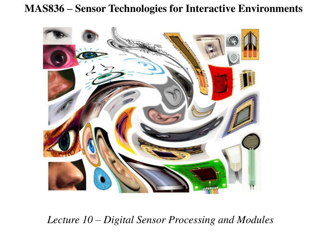MAS836 – Sensor Technologies for Interactive Environments