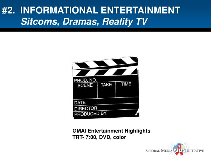 #2.  INFORMATIONAL ENTERTAINMENT