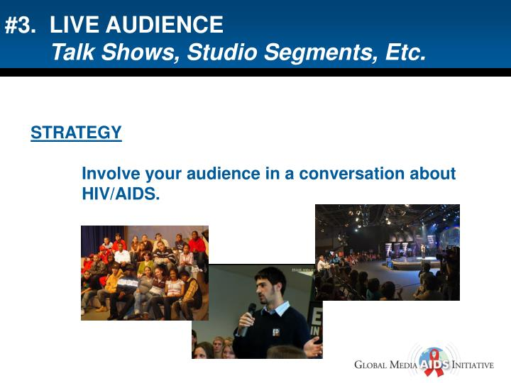 #3.  LIVE AUDIENCE