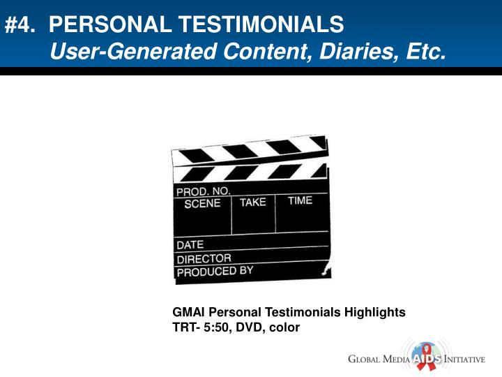 #4.  PERSONAL TESTIMONIALS