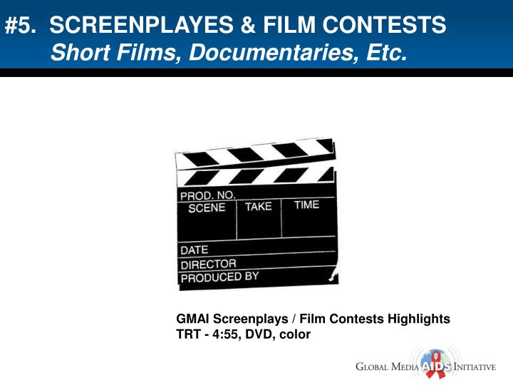 #5.  SCREENPLAYES & FILM CONTESTS