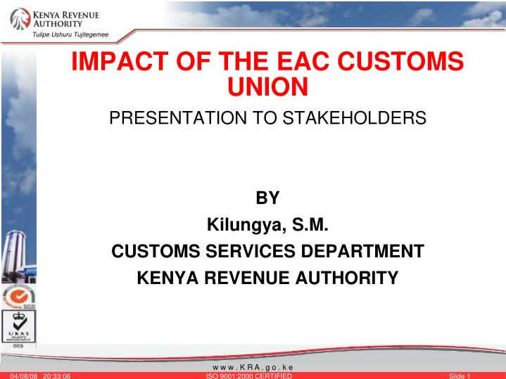 IMPACT OF THE EAC CUSTOMS UNION