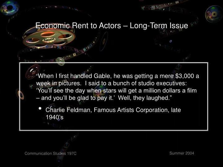 Economic Rent to Actors – Long-Term Issue