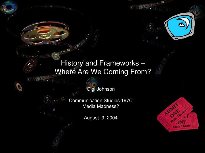 History and frameworks where are we coming from