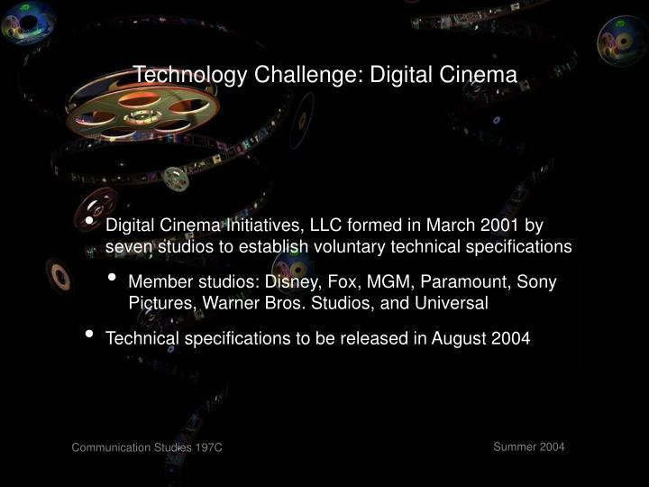 Technology Challenge: Digital Cinema