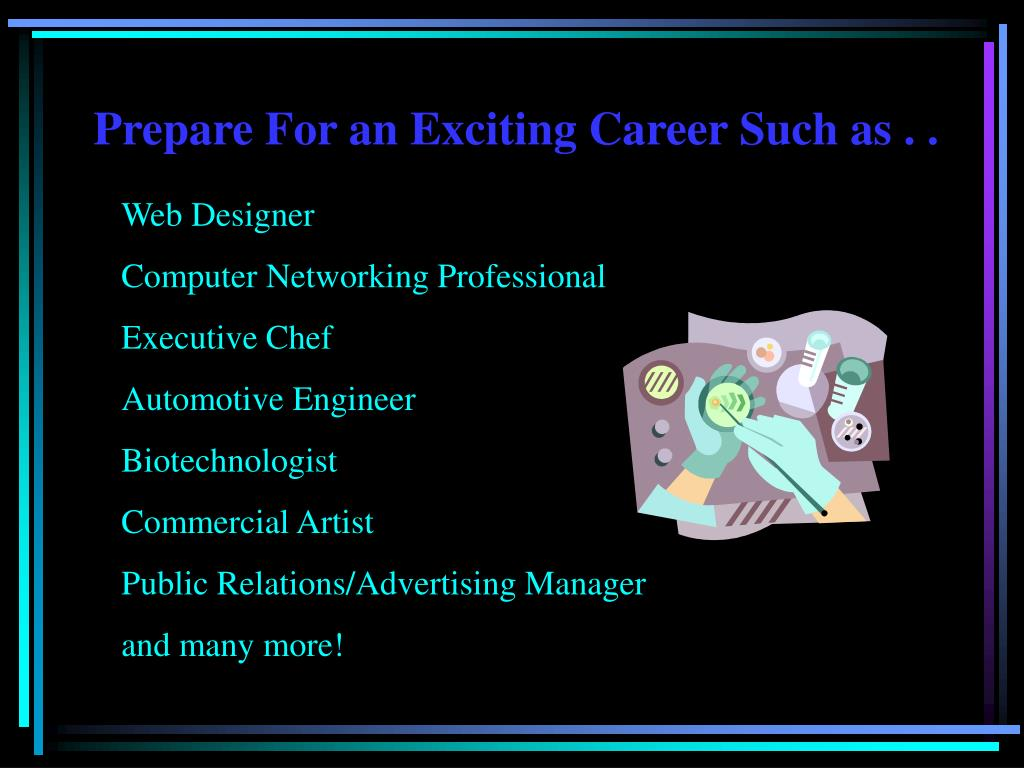 Prepare For an Exciting Career Such as . .