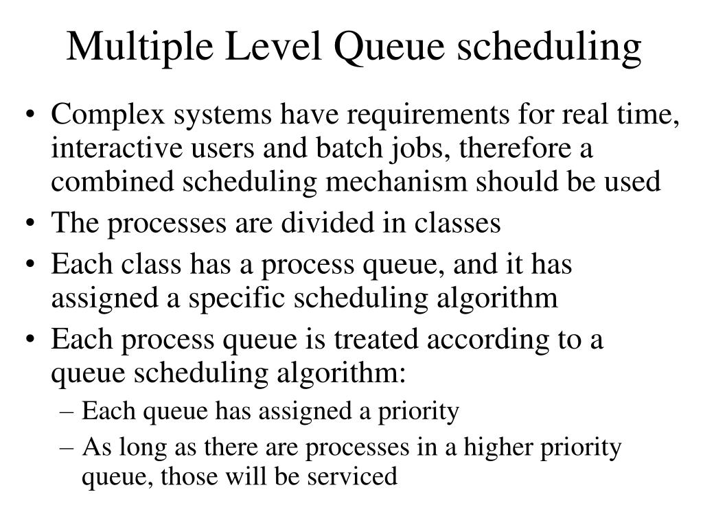 Multiple Level Queue scheduling