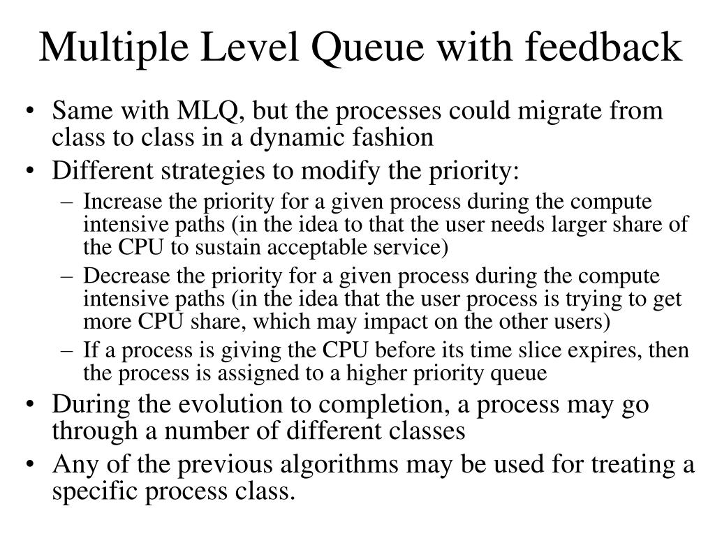 Multiple Level Queue with feedback