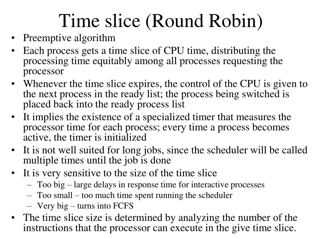 Time slice (Round Robin)