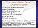 lacrosse s seven rules common sense