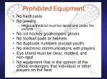 prohibited equipment