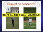 respect his authority