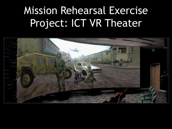 Mission Rehearsal Exercise Project: ICT VR Theater