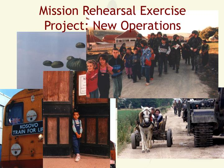 Mission Rehearsal Exercise Project: New Operations
