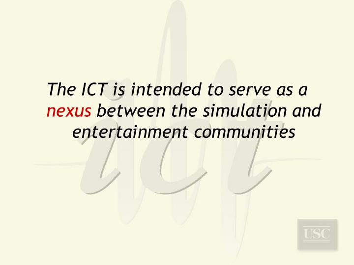 The ICT is intended to serve as a