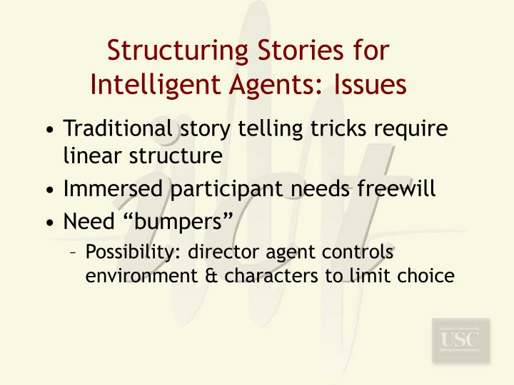Structuring Stories for Intelligent Agents: Issues