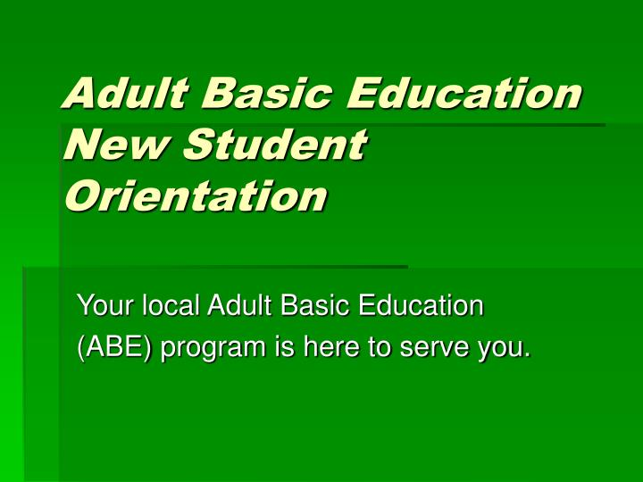 Adult basic education new student orientation l.jpg