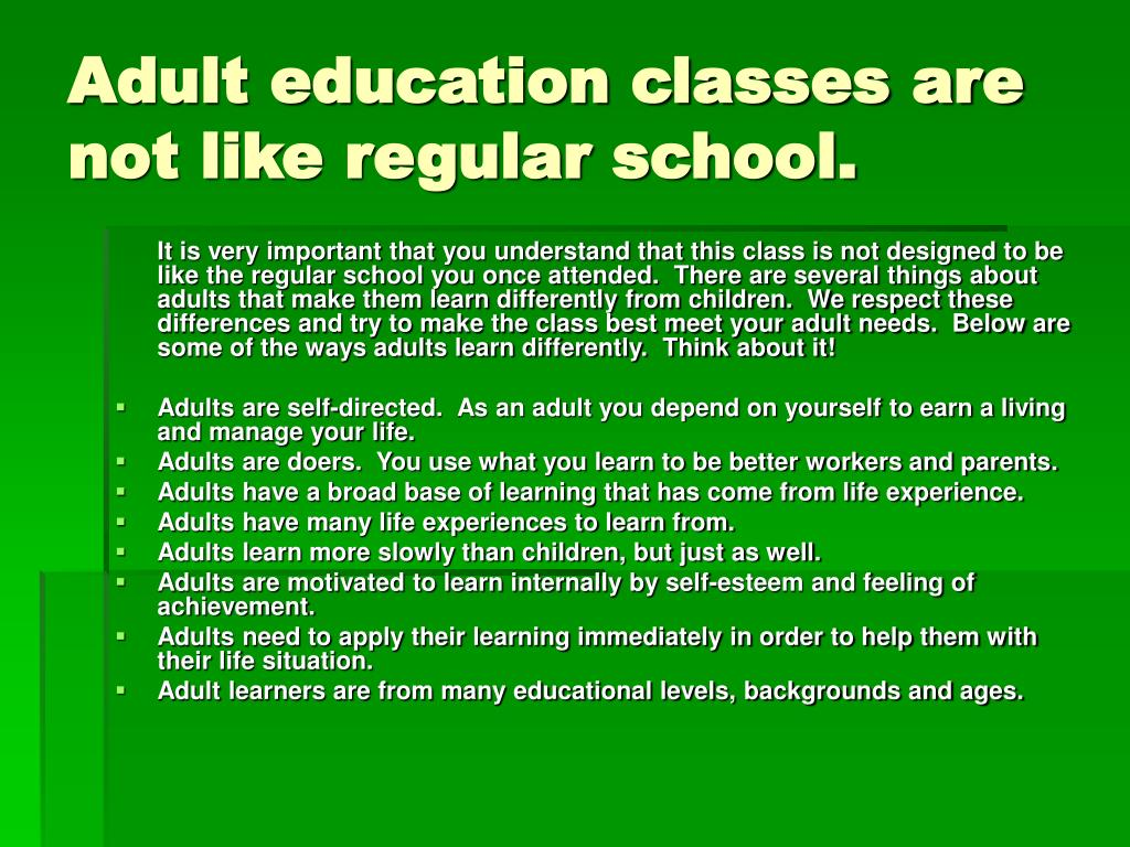 Adult education classes are not like regular school.