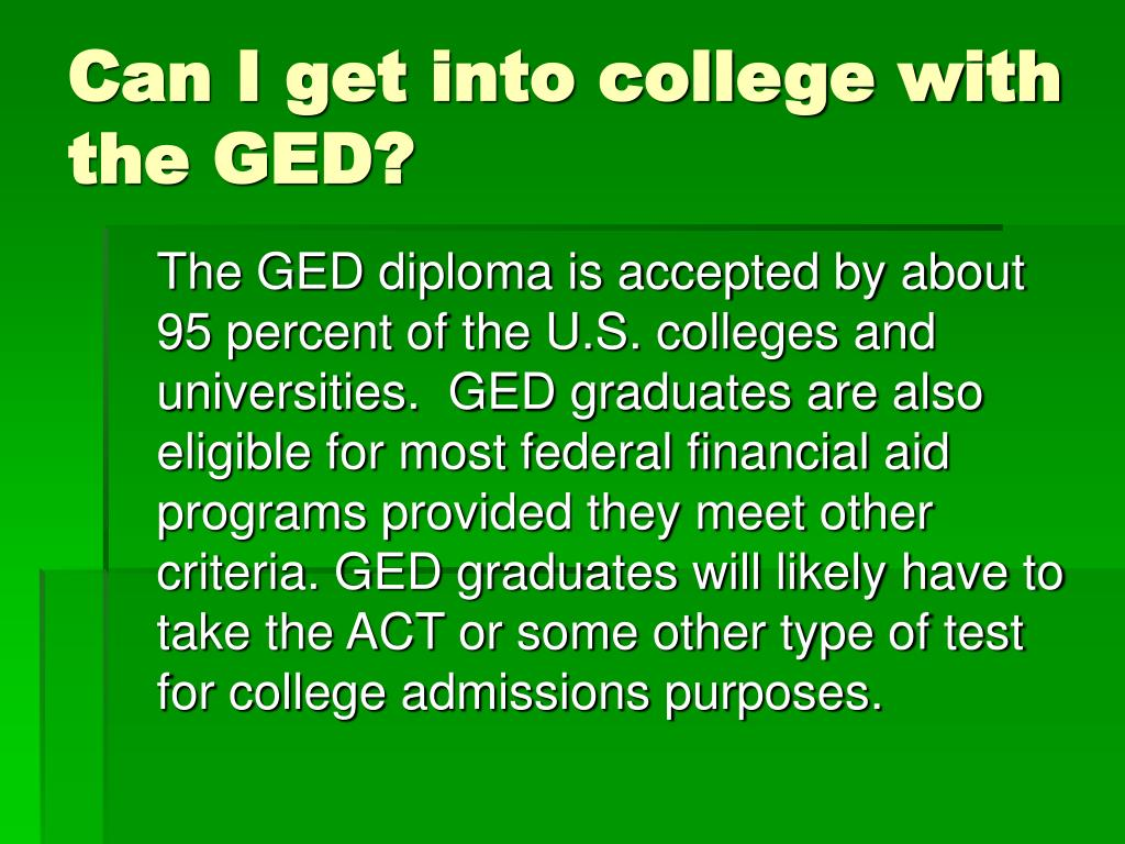 Can I get into college with the GED?