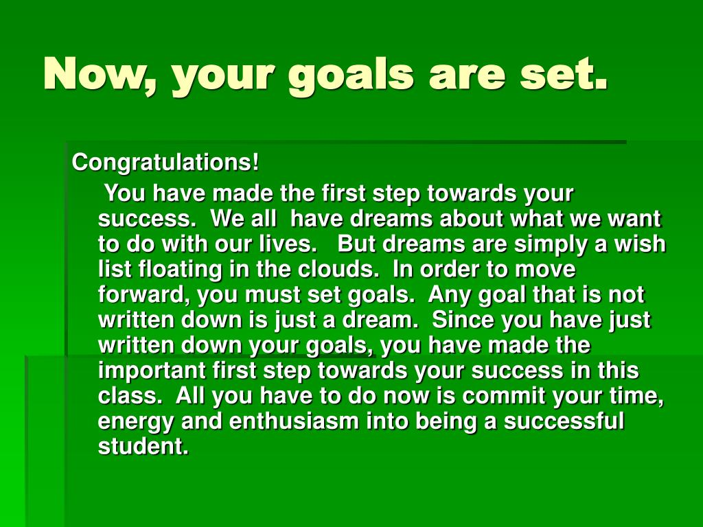 Now, your goals are set.