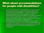 what about accommodations for people with disabilities