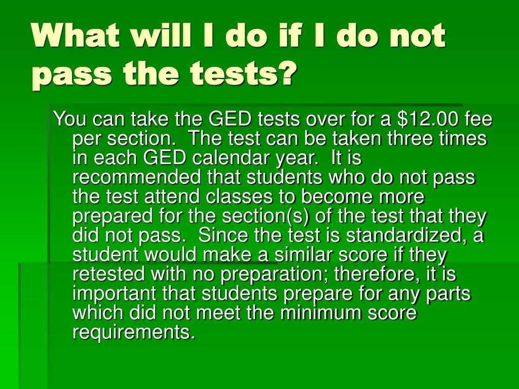What will I do if I do not pass the tests?