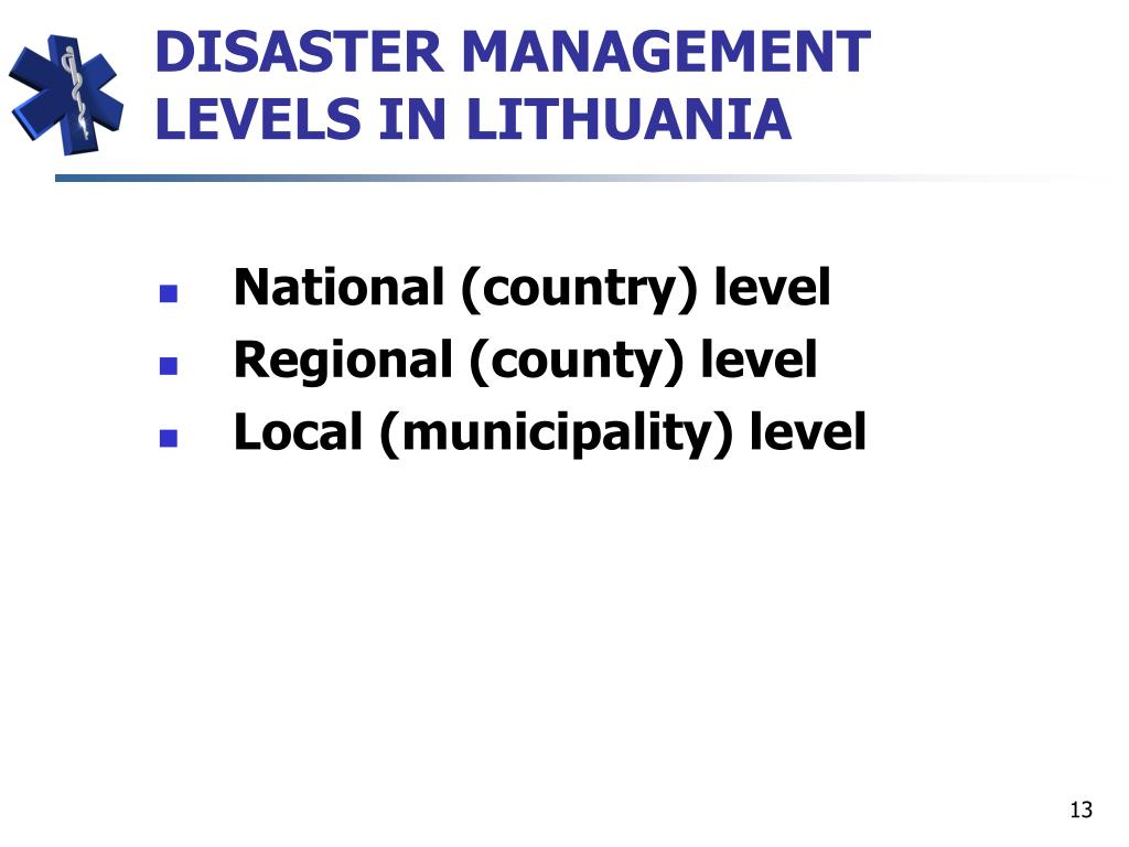DISASTER MANAGEMENT LEVELS IN LITHUANIA