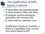 the qualification of ems teams in estonia