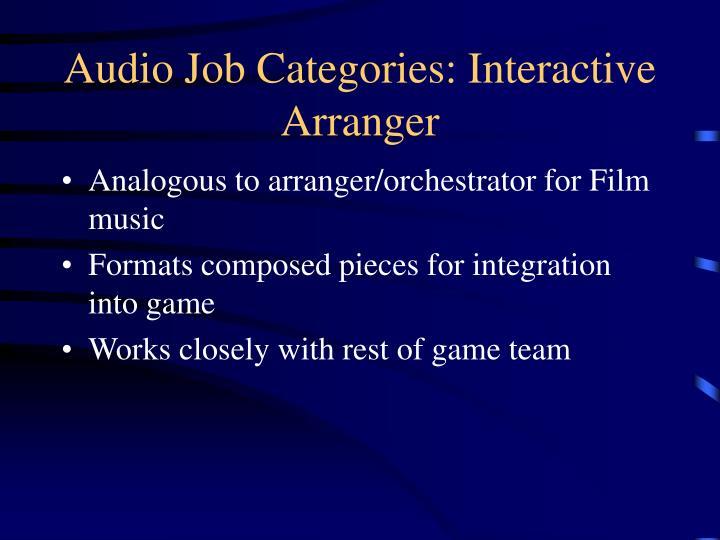 Audio Job Categories: Interactive Arranger