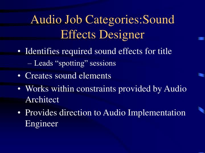Audio Job Categories:Sound Effects Designer