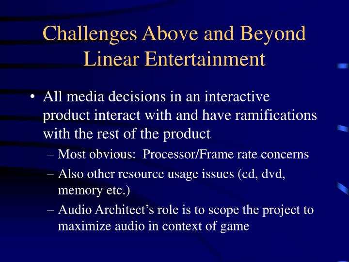 Challenges Above and Beyond Linear Entertainment