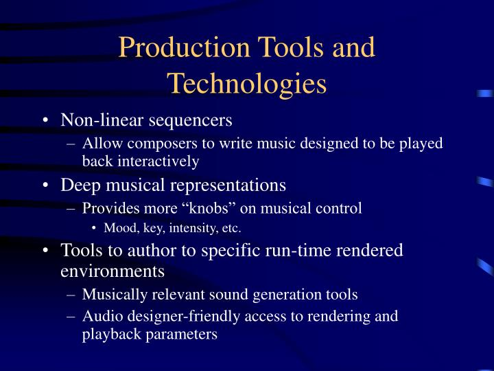 Production Tools and Technologies