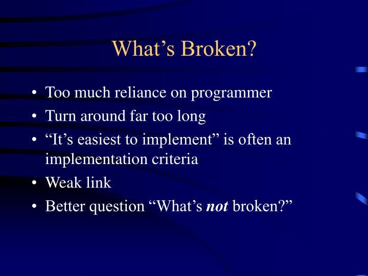 What's Broken?