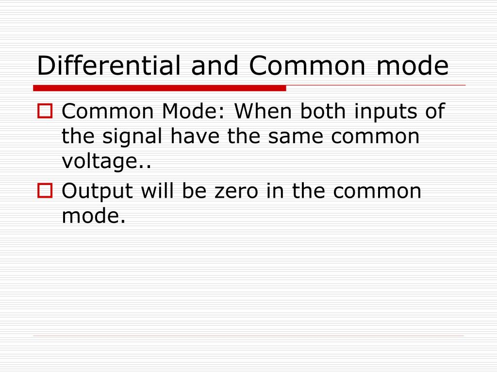 Differential and Common mode
