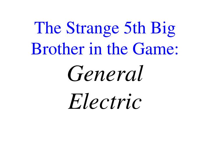 The Strange 5th Big Brother in the Game: